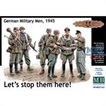 Let's stop them here! German Military Men, 1945