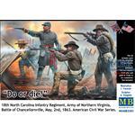 Do or Die! 18th North Carolina Inf. Regiment 1863