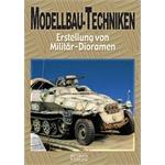 Modellbau-Techniken - Erstellung v Militärdioramen