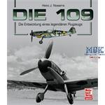 Die 109 - Die Entwicklung eines legendären Flugzeu
