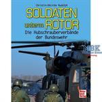 Soldaten unterm Rotor - Hubschrauberverbände d. Bw