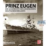 Prinz Eugen Die Geschichte des deutschen Kreuzers