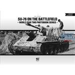 SU-76 on the battlefield - Photobook Vol.12