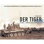 Der Tiger Vol 1: schwere Panzerabteilung 501