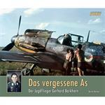Das vergessene As - Jagdflieger Gerhard Barkhorn