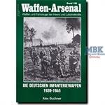 Die deutschen Infanteriewaffen 1939 - 1945