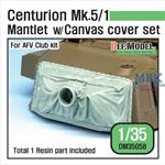 Centurion Mk.5/1 Mantlet w/ Canvas cover set