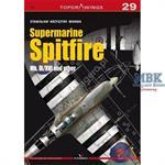 Kagero Top Draw. 29 Supermarine Spitfire Mk IX/XVI