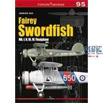 Kagero Top Draw. 95 Fairey Swordfish Mk I II III