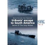 U-Boots escape to South America - Secret of Grey W