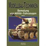 Modellbau-Techniken - Bemalung v. Militärfhz. Bd.2