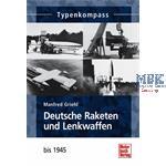 Deutsche Raketen und Lenkwaffen - bis 1945