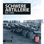 Schwere Artillerie - bis 1945