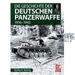 Die Geschichte der Deutschen Panzerwaffe 1916-45