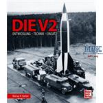 Die V2, Entwicklung - Technik - Einsatz