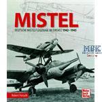 Mistel - Deutsche Mistelflugzeuge im Einsatz 42-45