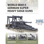 World War II German Super- Heavy Siege Guns