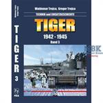 Tiger 1942-1945 Technik & Einsatzgeschichte Vol.3