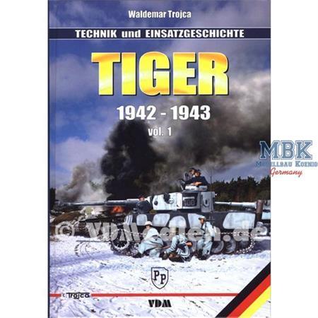 Tiger 1942-1943 Technik & Einsatzgeschichte Vol.1