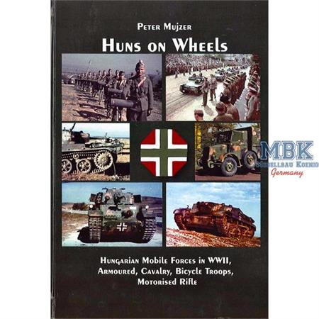 Huns on Wheels (Hungarian mobile Forces in WW2)